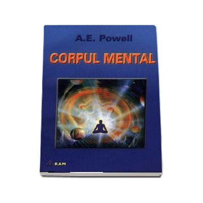 Corpul mental - Arthur E. Powell
