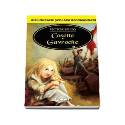 Cosette. Gavroche - Bibliografie scolara recomandata