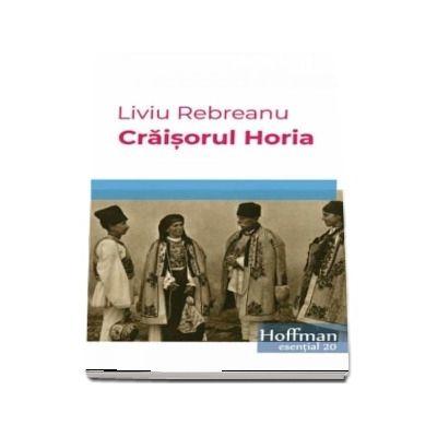Craisorul Horia - Liviu Rebreanu