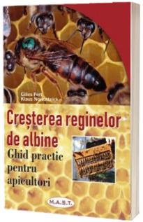 Cresterea reginelor de albine. Ghid practic pentru apicultori