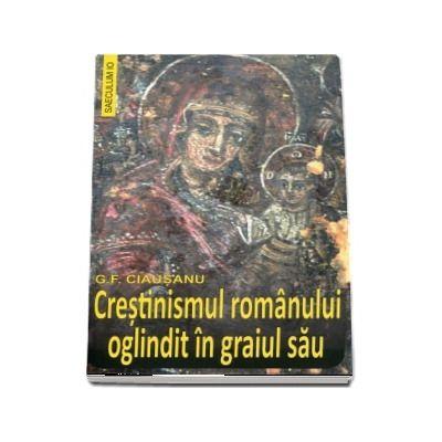 Crestinismul romanului oglindit in graiul sau