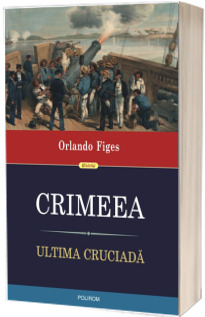 Crimeea. Ultima cruciada
