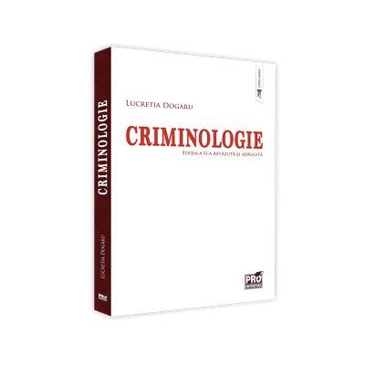 Criminologie. Editia a II-a, revazuta si adaugita