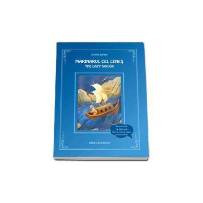 Marinarul cel lenes. The lazy sailor - Editie bilingva (Contine CD Audio)