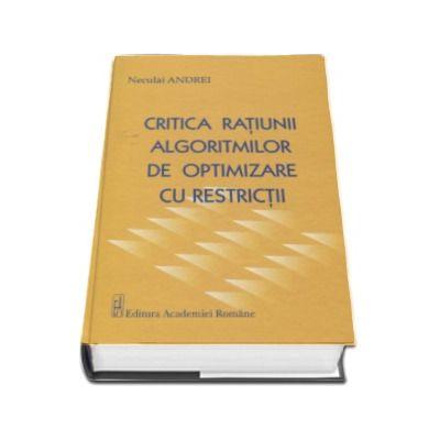 Critica ratiunii algoritmilor de optimizare cu restricii - Neculai Andrei