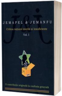 Critica ratiunii inutile si insuficiente - Jemapel Jemanfu