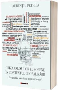 Criza valorilor europene in contextul globalizarii - Perspective identitare asupra Europei