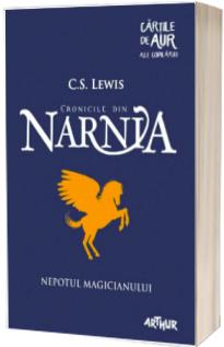 Cronicile din Narnia - Volumul I. Nepotul magicianului - Cartile de aur ale copilariei (Editie Paperback)