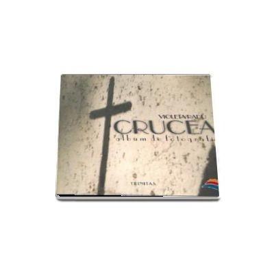 Crucea. Album de fotografie