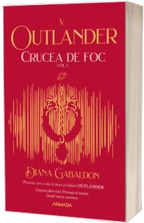 Crucea de foc vol. 1 (Seria Outlander, partea a V-a, ed. 2021)
