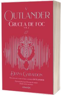 Crucea de foc vol. 2 (Seria Outlander, partea a V-a, ed. 2021)