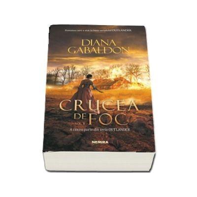 Crucea de foc, volumul 2 -  A cincea parte din seria Outlander