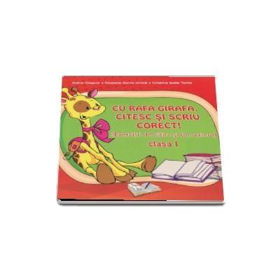 Cu Rafa-Girafa, citesc si scriu corect! - Exercitii de citire si de scriere pentru clasa I