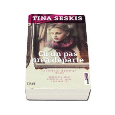 Cu un pas prea departe - Tina Seskis