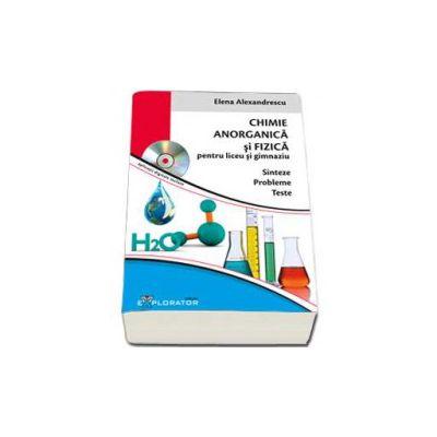 Culegere de chimie Anorganica si Fizica, pentru liceu si gimnaziu - Sinteze - Probleme - Teste (Contine CD)