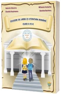 Culegere de limba si literatura romana, pentru clasa a III-a - Valentin Diaconu