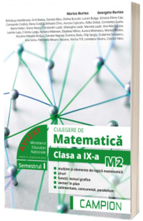 Culegere de matematica pentru clasa a IX-a, profil M2. Multimi si elemente de logica matematica (Semestrul I)