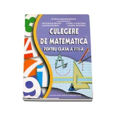 Culegere de matematica pentru clasa a VIII-a