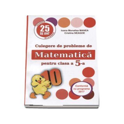 Culegere de probleme de matematica, PUISORUL - Pentru clasa a V-a (Editia XXV revizuita si adaugita, 2017)