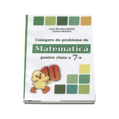 Culegere de probleme de matematica, PUISORUL - Pentru clasa a VII-a (Editie revizuita si adaugita, 2017)