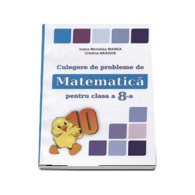 Culegere de probleme de matematica, PUISORUL - Pentru clasa a VIII-a (Editie revizuita si adaugita, 2017)