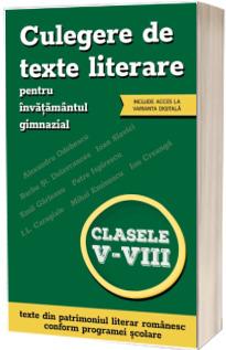 Culegere de texte literare pentru invatamantul gimnazial, clasele V-VIII (include acces la varianta digitala)