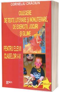 Culegere de texte literare si nonliterare, de exercitii, jocuri si glume pentru elevii claselor I-IV
