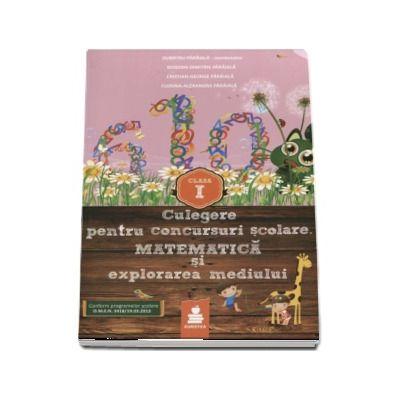 Culegere pentru concursurile scolare. Matematica si explorarea mediului clasa I - Dumitru Paraiala (Conform programelor scolare O.M.E.N 3418-19.03.2013)