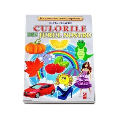 Culorile din jurul nostru - Sa cunoastem lumea impreuna! (Contine 16 cartonase cu imagini color)