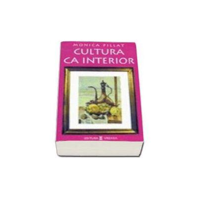 Cultura ca interior - Monica Pillat