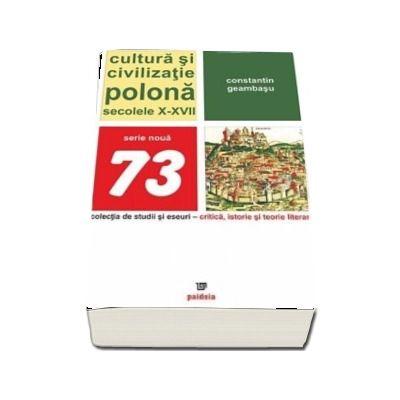 Cultura si civilizatie polona. Secolul al X-lea al XVII-lea