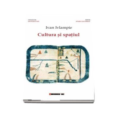 Cultura si spatiul - Ivan Ivlampie