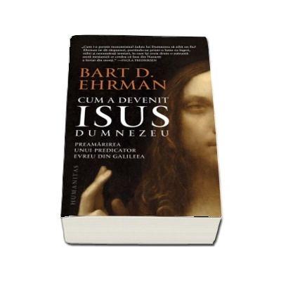 Cum a devenit Isus Dumnezeu