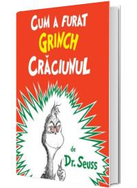 Cum a furat Grinch Craciunul - Editie Ilustrata