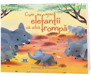 Cum au ajuns elefantii sa aiba trompa - Ilustratii de John Joven