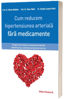 Cum reducem hipertensiunea arteriala fara medicamente