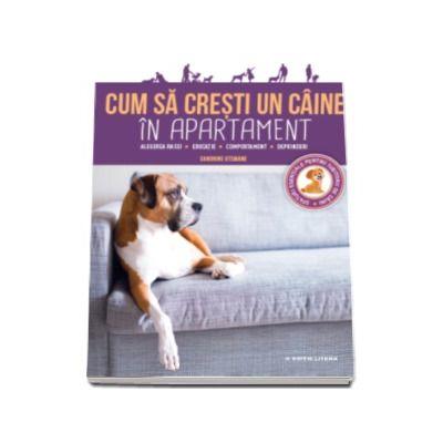 Cum sa cresti un caine in apartament - Alegerea rasei, educatie, comportament, deprinderi. (Sfaturi esentiale pentru iubitorii de caini)