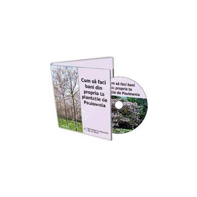 Cum sa faci bani din propria ta plantatie de Paulownia - Format CD