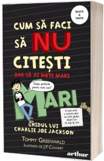 Cum sa faci sa nu citesti, dar sa iei note mari: Ghidul lui Charlie Joe Jackson 2 (paperback)
