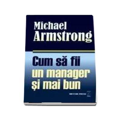 Cum sa fii un manager si mai bun