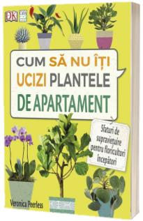 Cum sa nu iti ucizi plantele de apartament