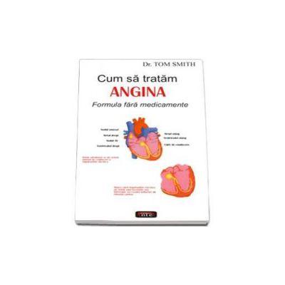 Cum sa tratam angina. Formula fara medicamente