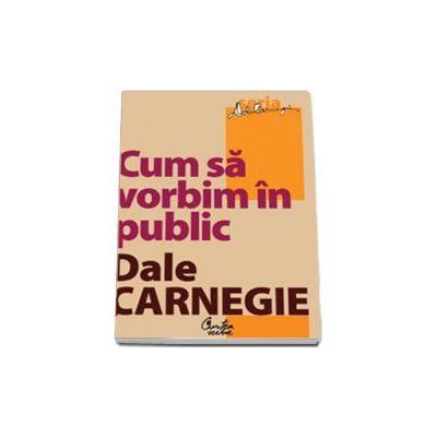 Cum sa vorbim in public -  Editia a II-a