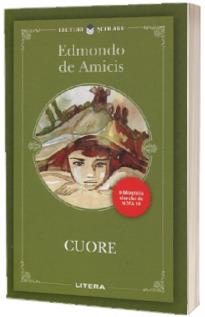 Cuore - Edmondo de Amicis (Colectia Lecturi scolare, Bibliografia elevului de nota 10)