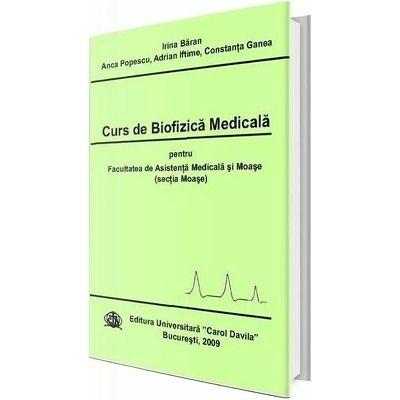 Curs de biofizica medicala pentru facultatea de asistenta medicala si moase. Sectia Moase