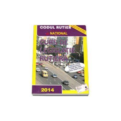 Curs de legislatie rutiera 2014 (Bonus: harta indicatoarelor si caiet de note)