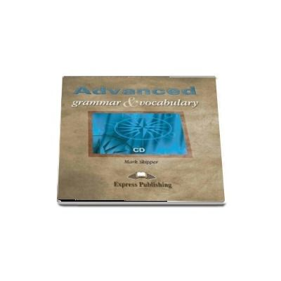 Curs de limba engleza - Advanced Grammar and Vocabulary Class Audio CD