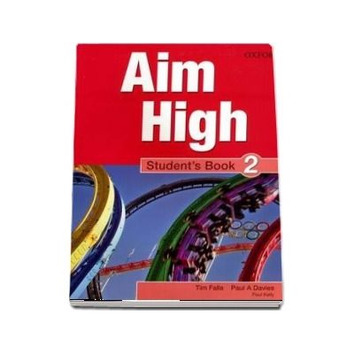 Curs de limba engleza Aim High 2 Students Book - Tim Falla