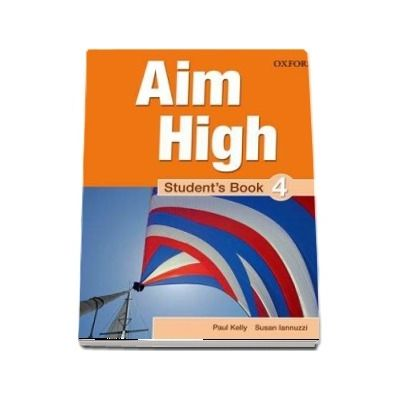 Curs de limba engleza Aim High 4 Students Book