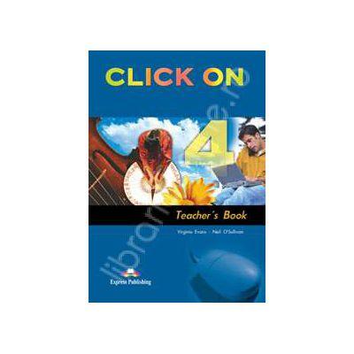Curs de limba engleza Click On 4 (TB). Manualul profesorului pentru clasa a VIII-a